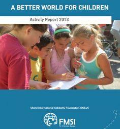A better world for children: FMSI - Activity Report 2013