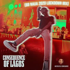 Download MIXTAPE: DJ Consequence - Of Lagos (BBNaija Lockdown 2020 Party Mix)  mp3 - WapYum Big Songs, Comedy Skits, Mixing Dj, Celebrity Gist, Football Highlight, Latest Music Videos, Party Mix, Dance Hall, Popular Music