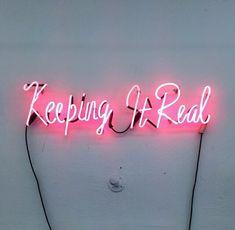 grunge, hope, keeping it real, light, neon light, pink, sign