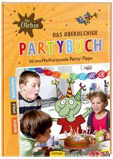 Das oberolchige Partybuch - Erhard Dietl (Für Kinder und Erwachsene)