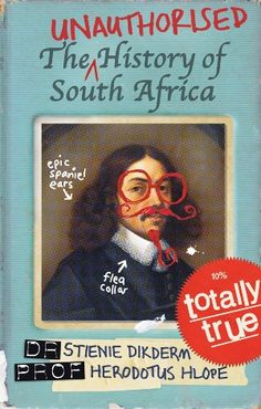 The only true fake history of South Africa