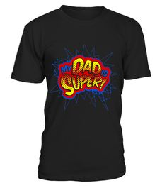 "# My Dad Is Super T-Shirt .  Special Offer, not available in shops      Comes in a variety of styles and colours      Buy yours now before it is too late!      Secured payment via Visa / Mastercard / Amex / PayPal      How to place an order            Choose the model from the drop-down menu      Click on ""Buy it now""      Choose the size and the quantity      Add your delivery address and bank details      And that's it!      Tags: gifts for papa, gifts for father, super dad shirt, best dad…"
