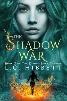 The Shadow War (The Demon-Born Trilogy Book 3)  https://www.amazon.com/dp/B01NBTXND4/ref=cm_sw_r_pi_awdb_x_l8BQyb0KD5RVP
