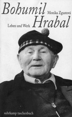 Monika Zgustova: Bohumil Hrabal, Leben und Werk