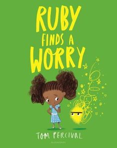 Ruby Finds a Worry by Tom Percival Norman, Feeling Pictures, Building Self Confidence, Kids Book Series, Feelings And Emotions, Emotional Intelligence, Book Lists, Childrens Books, Books To Read