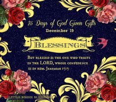 Little Birdie Blessings : 25 Days God Given Gifts - Day 19 - BLESSINGS