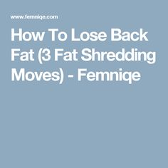 How To Lose Back Fat (3 Fat Shredding Moves) - Femniqe