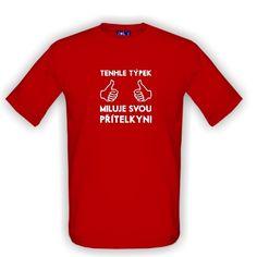 """Oblíbené tričko pro páry (dámský protějšek je s nápisem """"Tahle holka miluje svýho přítele"""") a obě můžete pořídit na stránkách Shirtspace.cz."""