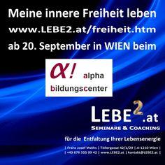 """""""Meine innere Freiheit leben"""" in WIEN beginnt am 20. September Das Intensiv-Modul-Seminar in Kleingruppen http://www.lebe2.at/freiheit.htm"""