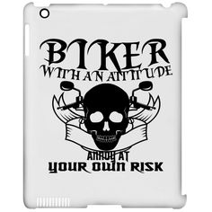 Biker With An Attitude Annoy At Your Own Risk iPad Cases