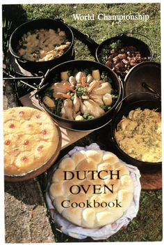 World Championship Dutch Oven Cookbook - Use your Camp Dutch Oven to cook tender meats, flavorful vegetable dishes and moist breads, rolls and desserts right over the fire. Over 100 recipes For outdoor cooking, from camping to your backyard . Fire Cooking, Cast Iron Cooking, Oven Cooking, Outdoor Cooking, Cooking Games, Cooking Classes, Cooking Oil, Cooking Steak, Cooking Light