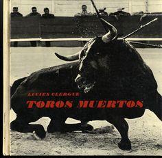 Lucien Clergue: Toros Muertos (1st Edition!)