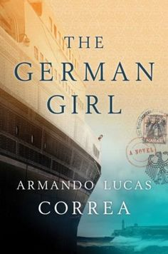 16 new historical fiction reads hitting shelves this fall, including The German Girl by Armando Lucas Correa.