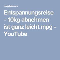 Entspannungsreise - 10kg abnehmen ist ganz leicht.mpg - YouTube