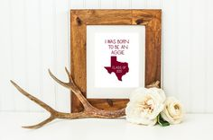 I was born to be an Aggie! (printable)
