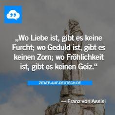 #Fröhlichkeit, #Furcht, #Geduld, #Geiz, #Liebe, #Spruch, #Sprüche, #Zitat, #Zitate, #Zorn, #FranzvonAssisi