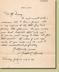 """From the archives of Chatham Historical Society: Joseph C. Lincoln wrote this letter to Mr. D---- requesting to borrow a boat to take his friend fishing on Long Pond. Joseph Crosby Lincoln (1870-1944), who was born in Brewster, wrote 45 books on Cape Cod life in 45 years. His summer home in Chatham was named """"Crosstrees."""" #atwoodhouse, #chatham, #lincoln, #josephlincoln, #capecod 45 Years, Historical Society, Online Gallery, Cape Cod, The Borrowers, Lincoln, Pond, Joseph, Fishing"""
