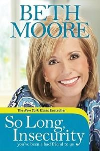 "Beth Moore's ""So Long, Insecurity"""