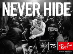 Never Hide Ray-Ban.