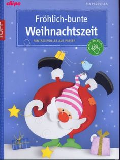 Topp - Fröhlich bunte Weihnachtszeit - paper craft templates for Christmas Christmas Books, Christmas Knitting, Christmas Crafts, Christmas Decorations, Christmas Ornaments, Book Crafts, Diy And Crafts, Crafts For Kids, Paper Crafts