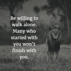 Be Willing To Walk Alone...[Image] : GetMotivated