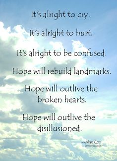 hope love life quotes quotes positive quotes photography quote clouds life hope life quote inspirational quotes famous quotes wise quotes comforting