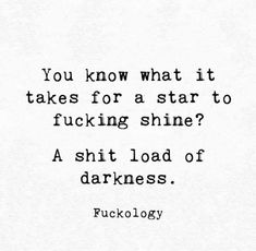 You know what it takes for a start to shine? Bad Words Quotes, Wise Quotes, Mood Quotes, Quotable Quotes, Wise Words, Motivational Quotes, Inspirational Quotes, Don't Give Up Quotes, Strong Quotes