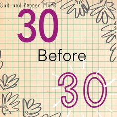Salt and Pepper Moms: 30 Before 30