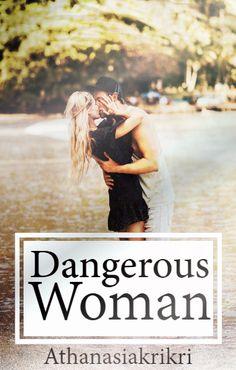 Dangerous Woman (2) by Athanasiakrikri