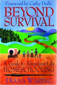 Beyond Survival: A Guide to Abundant-Life Homeschooling by Diana Waring,http://www.amazon.com/dp/1883002370/ref=cm_sw_r_pi_dp_Pjvptb14E3466NE6