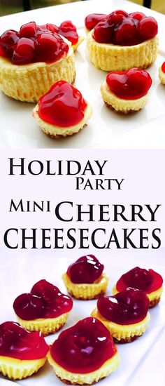 Mini Cherry Cheesecakes  Well, when it comes to holiday desserts you had me at cheese & cake. If you're not into cherries, what about blueberries? Maybe take some strawberries and puree them in a food processor with sugar and some gelatin, then quarter some strawberries and add them to your mix. Place in your refrigerator to set up and firm up.  butter-n-thyme.com