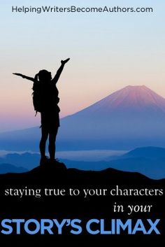 Stay True to Your Protagonist in Your Story's Climax - Helping Writers Become Authors Writing Resources, Writing Prompts, Authors, Writers, Story Structure, Watch One, Stay True, Be True To Yourself, Character Development