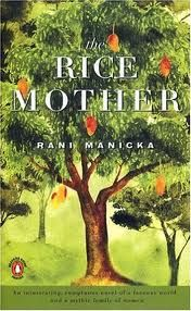 The Rice Mother -- Love the way the character is developed from the various points of view of her family members...