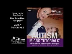 The Son-Rise Program®: Autism Micro Tutorials - YouTube