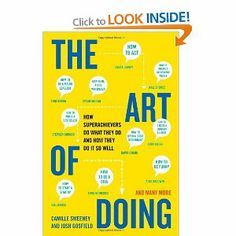 The Art of Doing: How Superachievers Do What They Do and How They Do It So Well: Camille Sweeney, Josh Gosfield: 9780452298170: Books - Amaz...