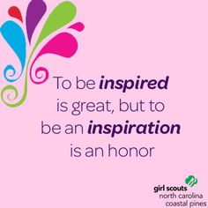 Tell us how a Girl Scout has inspired you!