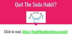 quitting the soda habit – Health Buddy Melissa Books A Million, Bone Diseases, Brush My Teeth, I Quit, New Cookbooks, Coffee Drinkers, Health Coach, Stevia, Drinking Tea