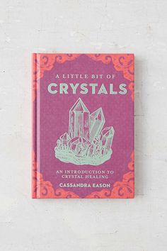 A Little Bit Of Crystals: An Introduction To Crystal Healing By Cassandra Eason - Urban Outfitters
