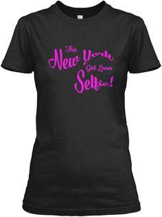 This New York Girl Loves Selife! | Teespring