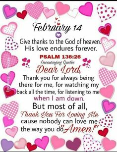 Valentines Day Quotes For Him, Valentine Messages, Psalm 136, Psalms, Valentine's Day Quotes, Dear Lord, Give Thanks, Encouragement Quotes, Thankful