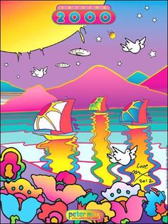 24 x 18 inches © Peter Max - 1999 Sailboats with chromatic ripples greet the new millennium with doves, stars, and a flying saucer hovering above. * Posters sold signed and dedicated only. * Dedications must include a name(s). Psychedelic Art, Peter Max Art, Hippie Art, Retro Art, Elementary Art, American Artists, Trippy, Art Lessons, Illustrators