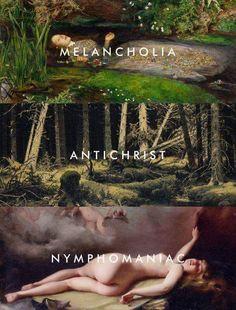 Antichrist (2009), Melancholia (2011), Nymphomaniac (2013) - Lars von Trier