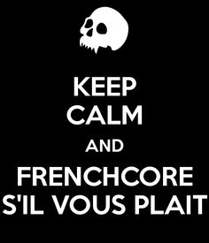KEEP CALM AND FRENCHCORE S'IL VOUS PLAIT - KEEP CALM AND CARRY ON Image Generator