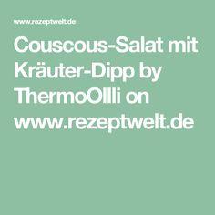 Couscous-Salat mit Kräuter-Dipp by ThermoOllli on www.rezeptwelt.de
