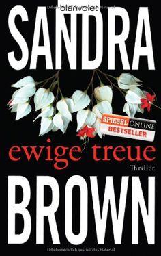 Ewige Treue: Thriller von Sandra Brown http://www.amazon.de/dp/3442372054/ref=cm_sw_r_pi_dp_hx4zwb1Y231NQ
