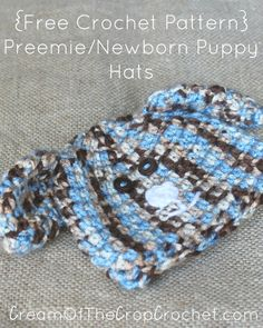 Cream Of The Crop Crochet ~ Preemie/Newborn Puppy Hats {Free Crochet Pattern}