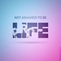 Not ashamed to be pro-life. I am not ashamed Photoshop Software, Respect Life, Life Is A Gift, Choose Life, Graphic Quotes, Pro Choice, Pro Life, Catholic, Things To Think About