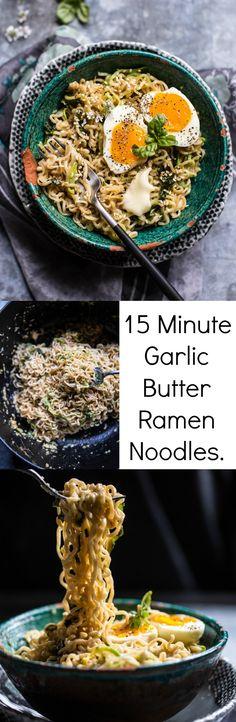 15 Minute Garlic Butter Ramen Noodles | halfbakedharvest.com @Half Baked Harvest