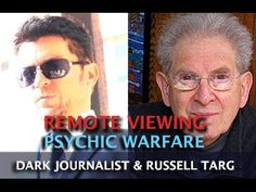 REMOTE VIEWING AND PSYCHIC WARFARE! #DARKJOURNALIST & RUSSELL TARG - Published on Aug 23, 2016 http://www.DarkJournalist.com   DARK JOURNALIST Interview with Remote Viewing Pioneer and Physicist Russell Targ on The New 'Third Eye Spies' Documentary Coming Out This Fall!  ESP - Mind Control - Psychic Targeting - Intuitive Vision - Deep Military Programs - Stargates - CIA -Black Budget Experiments!  The Man Who Started It All! Enjoy this powerful Dark Journalist episode as he...