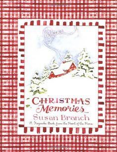 Christmas Memories: A Keepsake Book from the Heart of the Home by Susan Branch,http://www.amazon.com/dp/0316106488/ref=cm_sw_r_pi_dp_F-3Jsb199TDC1PM7